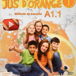 Franse methodes groep 7 en 8 Jus d'Orange A1.1 Cle international